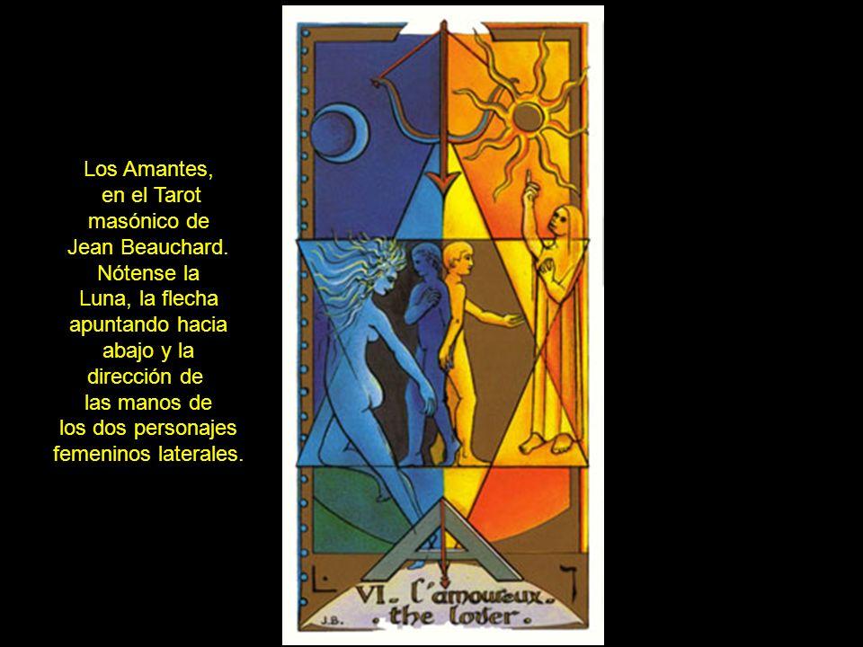 Los Amantes, en el Tarot. masónico de. Jean Beauchard. Nótense la. Luna, la flecha. apuntando hacia.