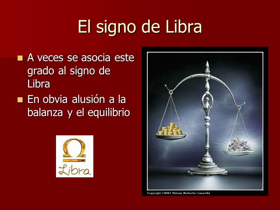 El signo de Libra A veces se asocia este grado al signo de Libra