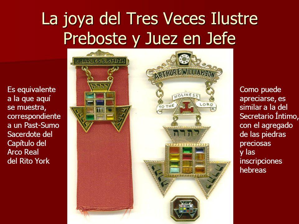 La joya del Tres Veces Ilustre Preboste y Juez en Jefe