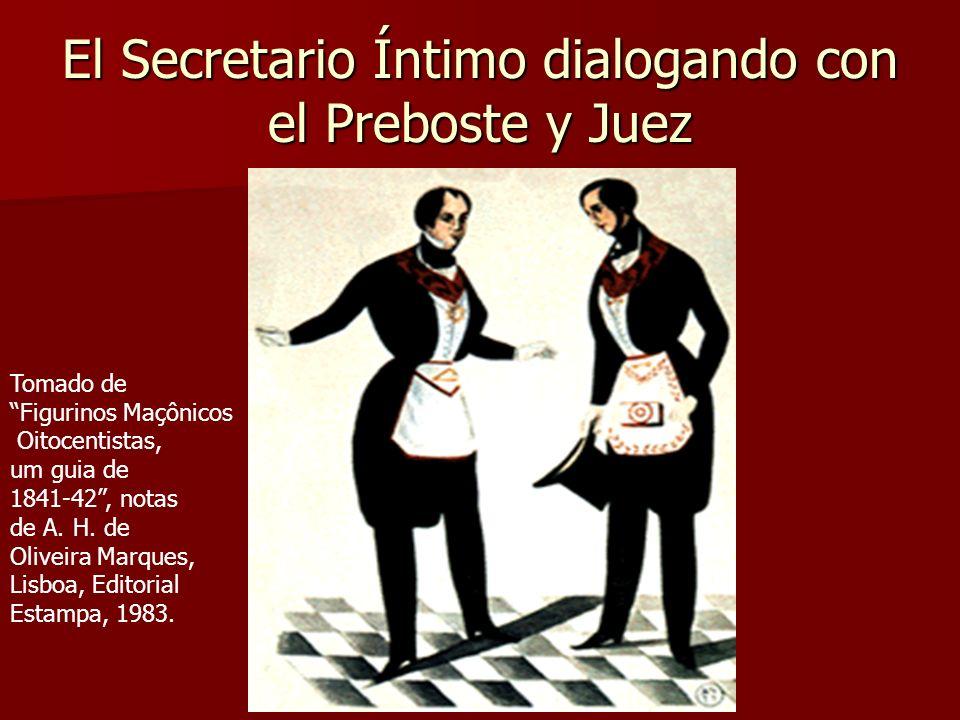 El Secretario Íntimo dialogando con el Preboste y Juez