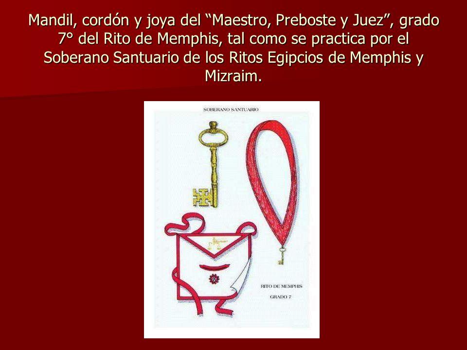 Mandil, cordón y joya del Maestro, Preboste y Juez , grado 7° del Rito de Memphis, tal como se practica por el Soberano Santuario de los Ritos Egipcios de Memphis y Mizraim.