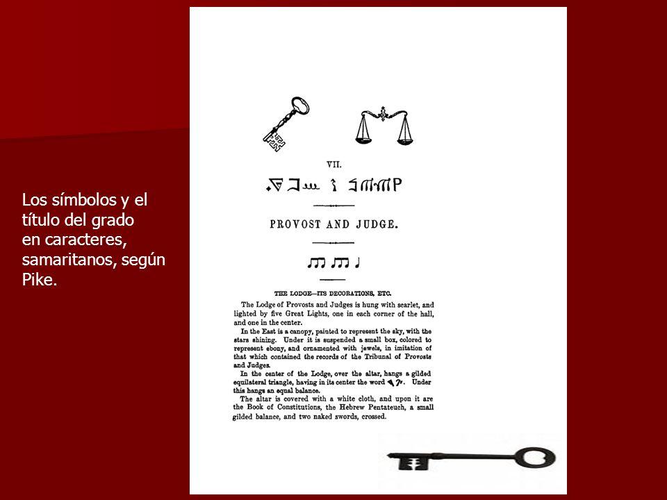 Los símbolos y el título del grado en caracteres, samaritanos, según Pike.