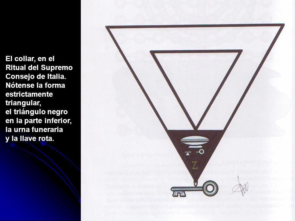 El collar, en el Ritual del Supremo. Consejo de Italia. Nótense la forma. estrictamente. triangular,
