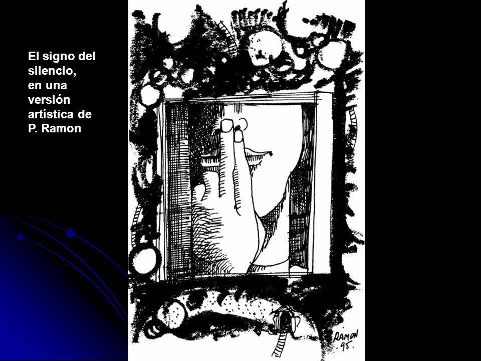 El signo del silencio, en una versión artística de P. Ramon