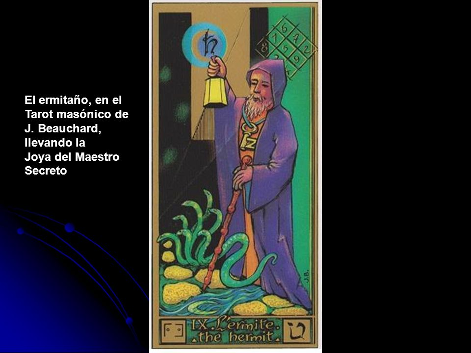 El ermitaño, en el Tarot masónico de J. Beauchard, llevando la Joya del Maestro Secreto