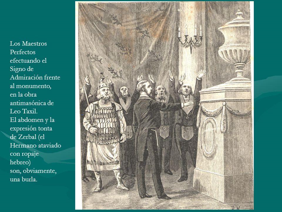 Los Maestros Perfectos. efectuando el. Signo de. Admiración frente al monumento, en la obra. antimasónica de.