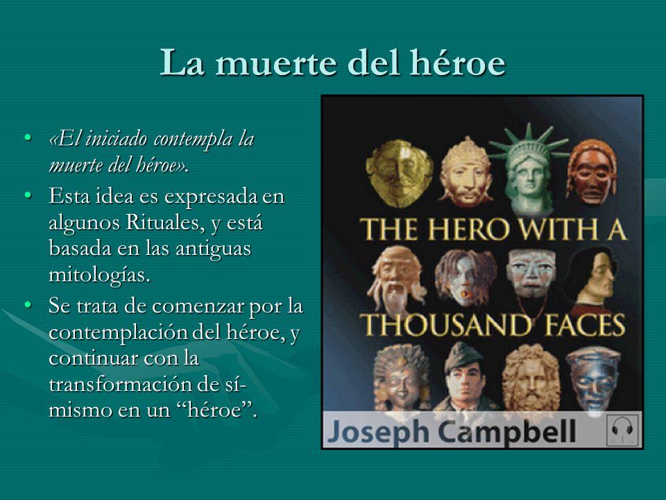 La muerte del héroe «El iniciado contempla la muerte del héroe».