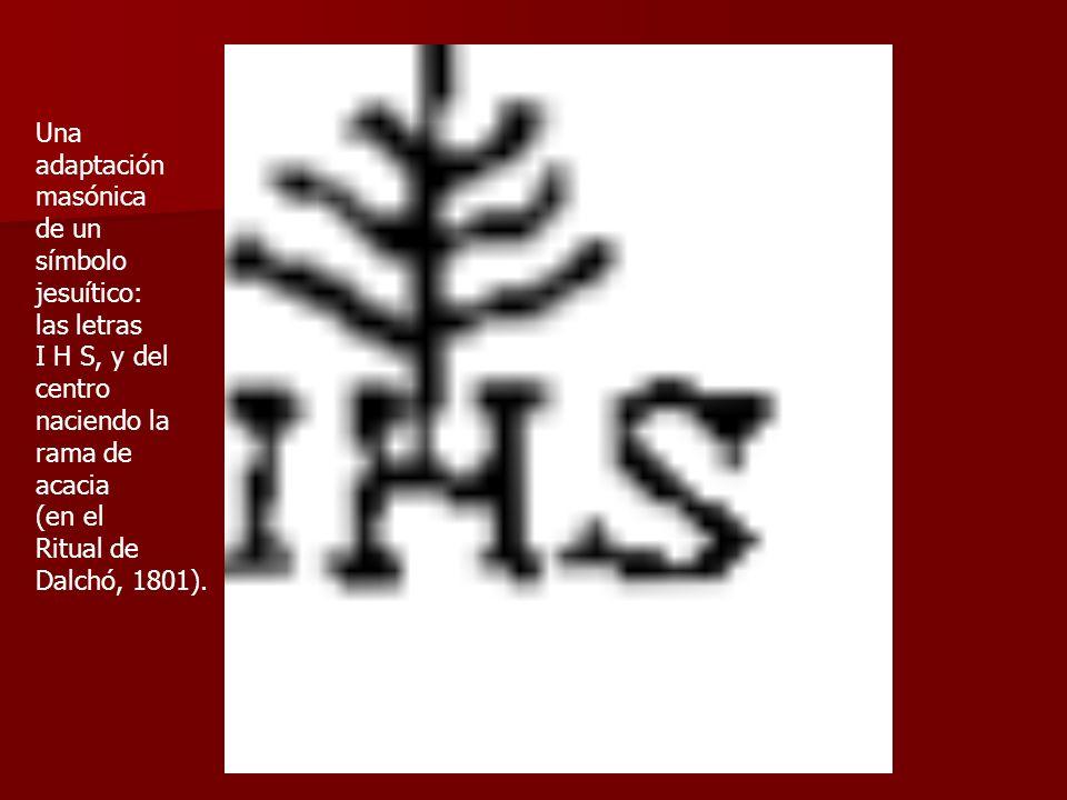 Una adaptación. masónica. de un. símbolo. jesuítico: las letras. I H S, y del. centro. naciendo la.