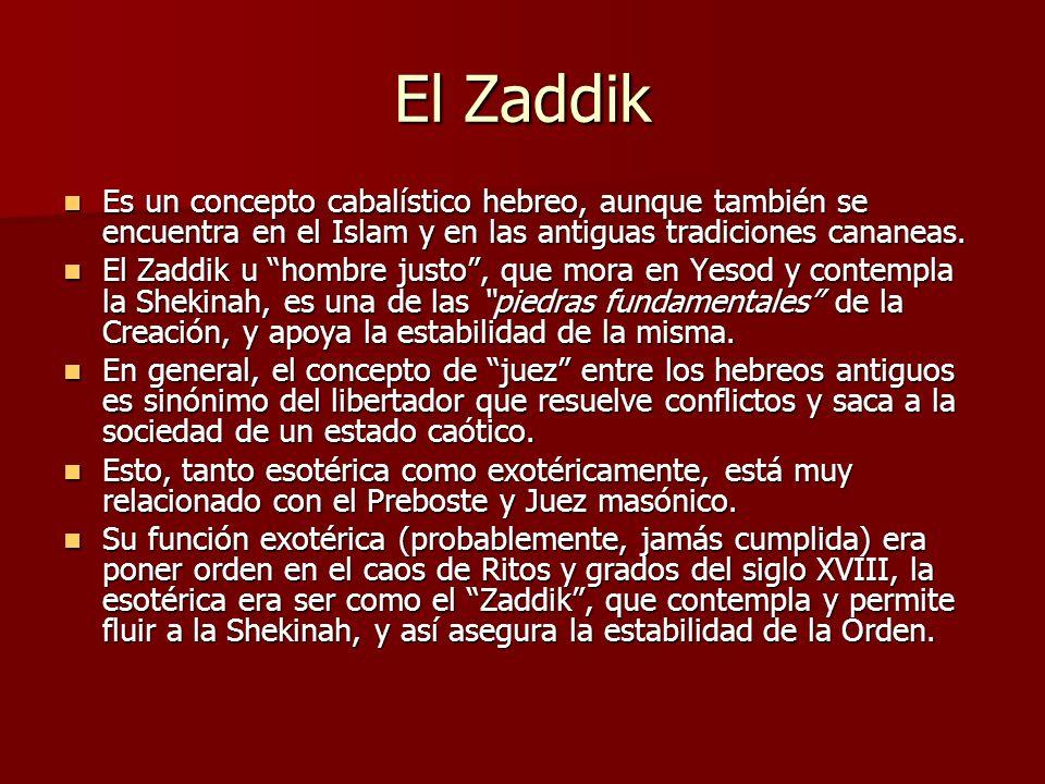 El Zaddik Es un concepto cabalístico hebreo, aunque también se encuentra en el Islam y en las antiguas tradiciones cananeas.