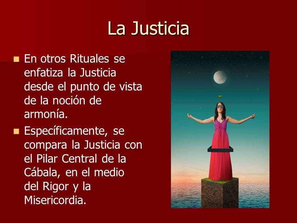 La Justicia En otros Rituales se enfatiza la Justicia desde el punto de vista de la noción de armonía.