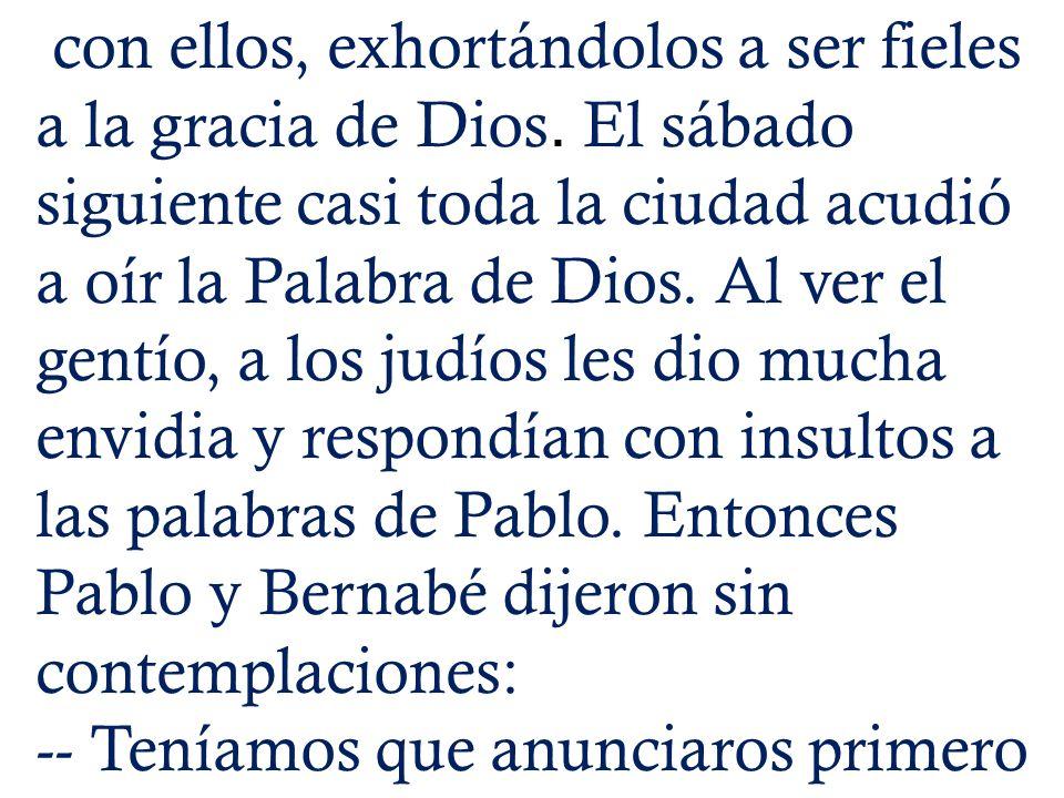 con ellos, exhortándolos a ser fieles a la gracia de Dios