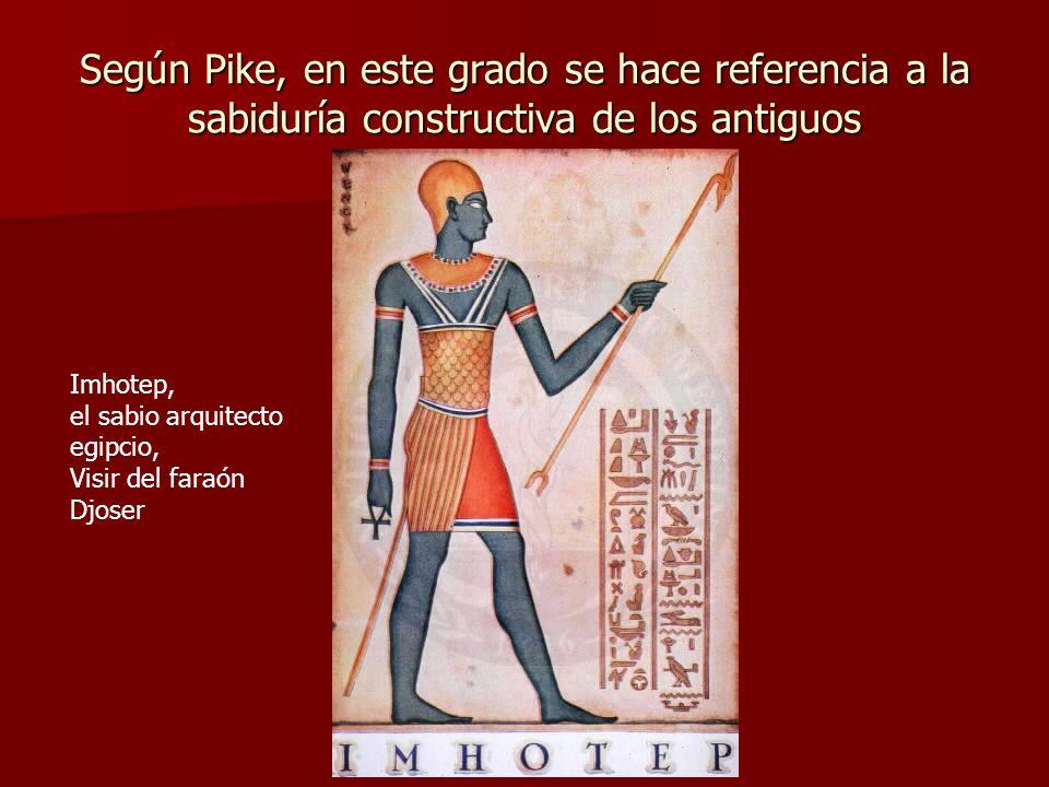 Según Pike, en este grado se hace referencia a la sabiduría constructiva de los antiguos
