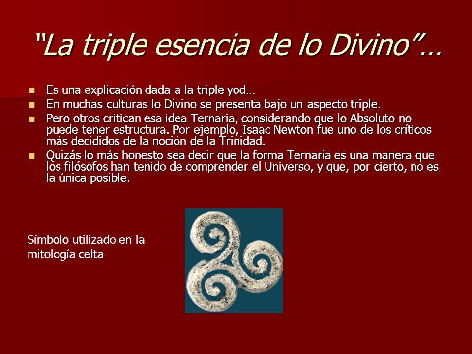 La triple esencia de lo Divino …