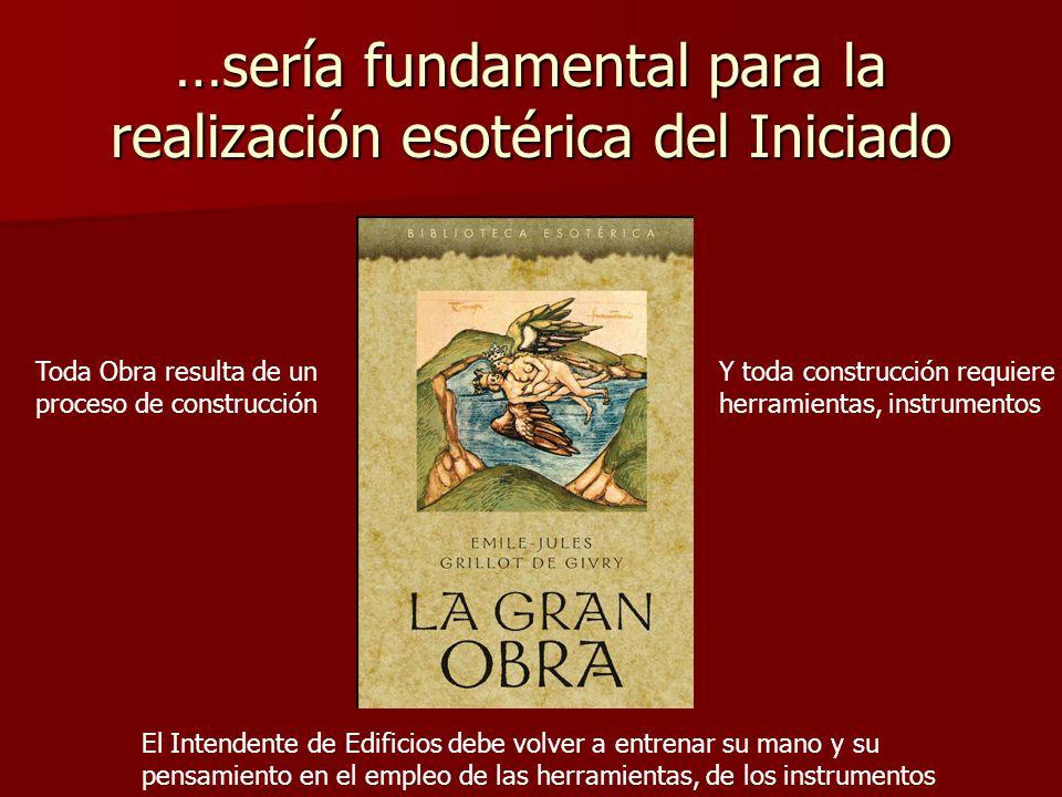 …sería fundamental para la realización esotérica del Iniciado