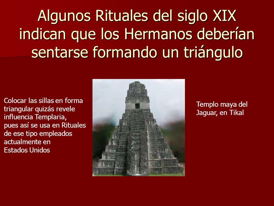 Algunos Rituales del siglo XIX indican que los Hermanos deberían sentarse formando un triángulo