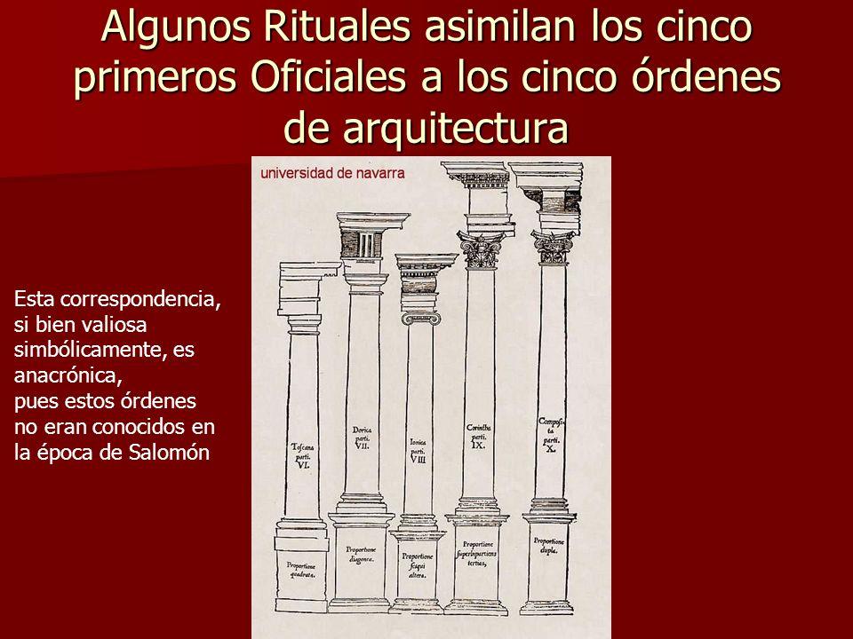 Algunos Rituales asimilan los cinco primeros Oficiales a los cinco órdenes de arquitectura