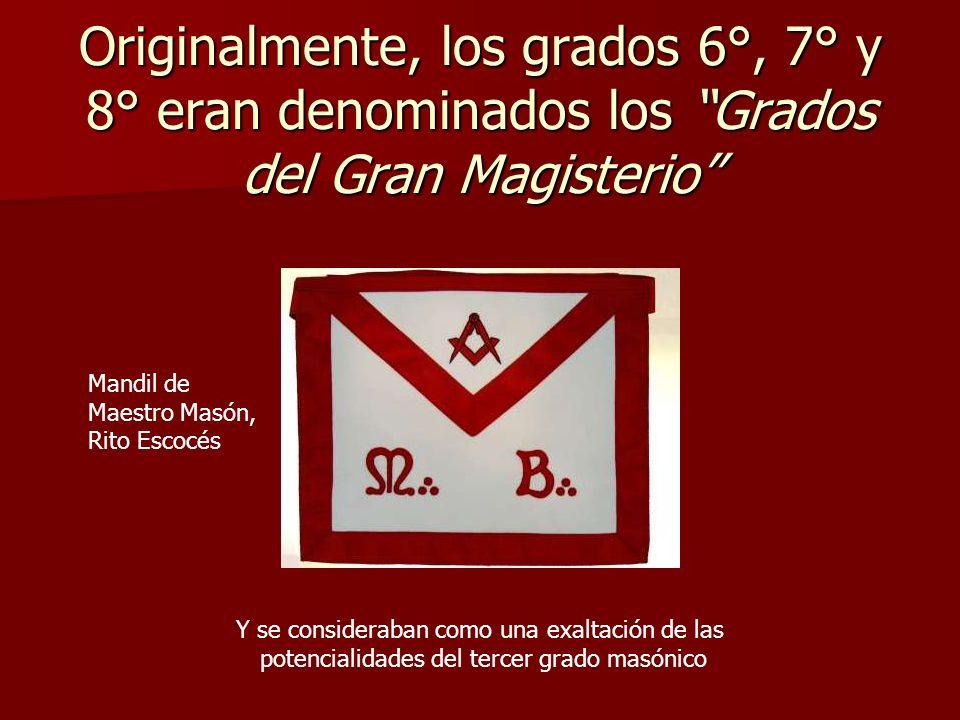 Originalmente, los grados 6°, 7° y 8° eran denominados los Grados del Gran Magisterio