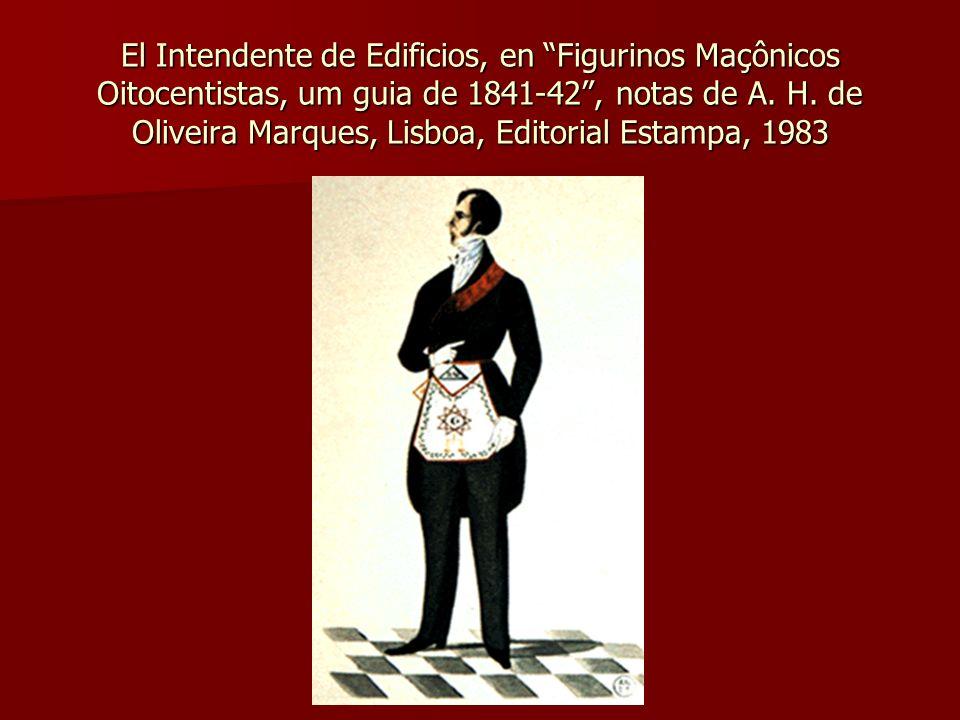 El Intendente de Edificios, en Figurinos Maçônicos Oitocentistas, um guia de 1841-42 , notas de A.