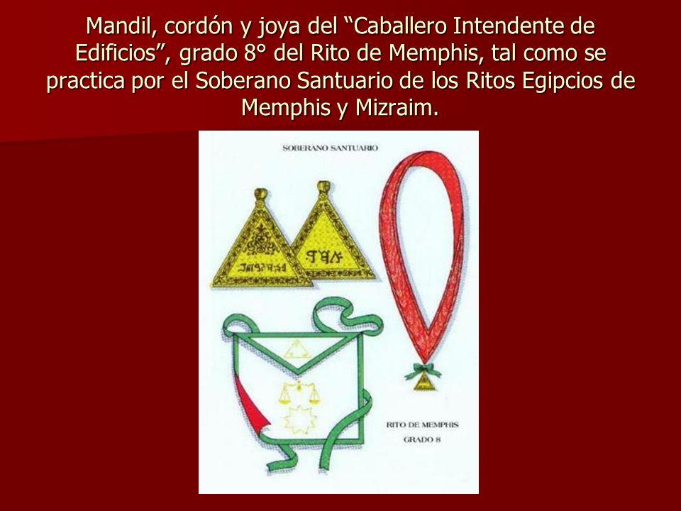 Mandil, cordón y joya del Caballero Intendente de Edificios , grado 8° del Rito de Memphis, tal como se practica por el Soberano Santuario de los Ritos Egipcios de Memphis y Mizraim.