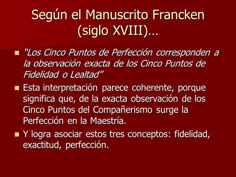 Según el Manuscrito Francken (siglo XVIII)…