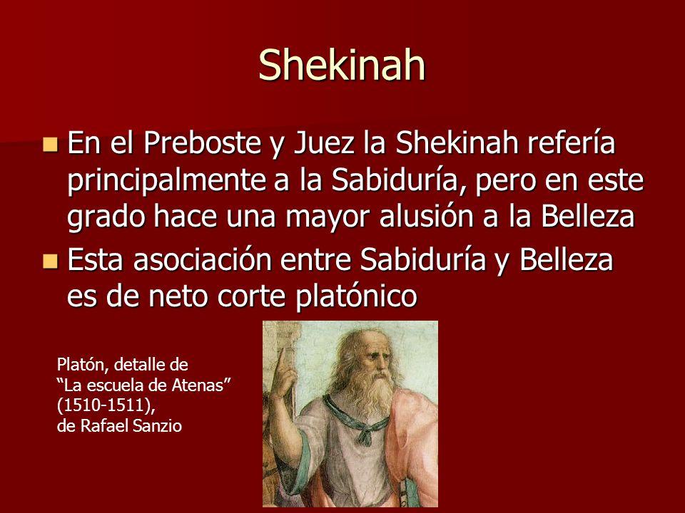 Shekinah En el Preboste y Juez la Shekinah refería principalmente a la Sabiduría, pero en este grado hace una mayor alusión a la Belleza.