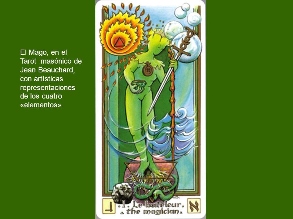 El Mago, en el Tarot masónico de. Jean Beauchard, con artísticas. representaciones. de los cuatro.