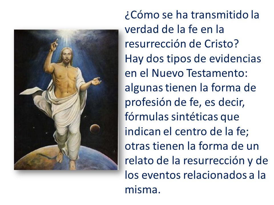 ¿Cómo se ha transmitido la verdad de la fe en la resurrección de Cristo