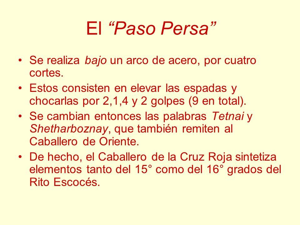 El Paso Persa Se realiza bajo un arco de acero, por cuatro cortes.