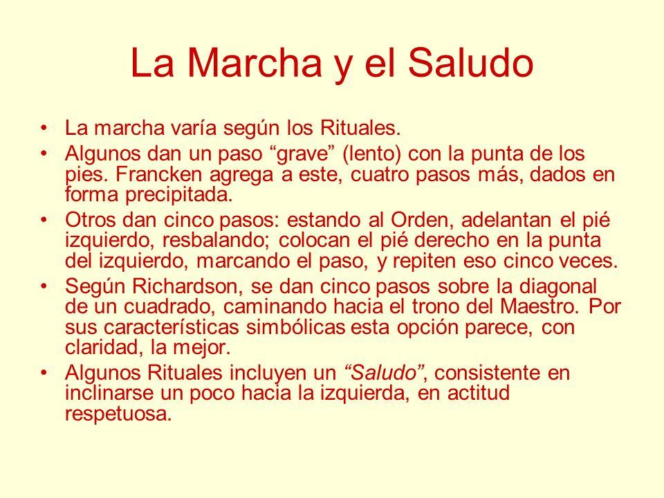 La Marcha y el Saludo La marcha varía según los Rituales.