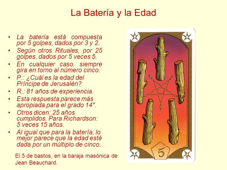La Batería y la Edad La batería está compuesta por 5 golpes, dados por 3 y 2. Según otros Rituales, por 25 golpes, dados por 5 veces 5.