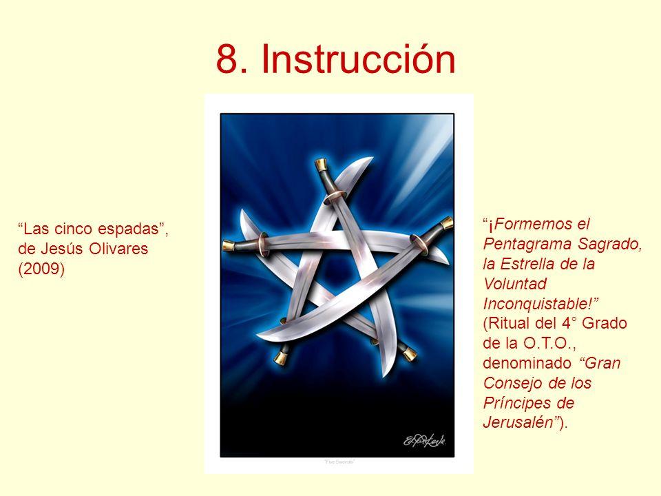 8. Instrucción ¡Formemos el Las cinco espadas , Pentagrama Sagrado,