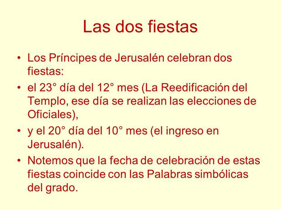 Las dos fiestas Los Príncipes de Jerusalén celebran dos fiestas: