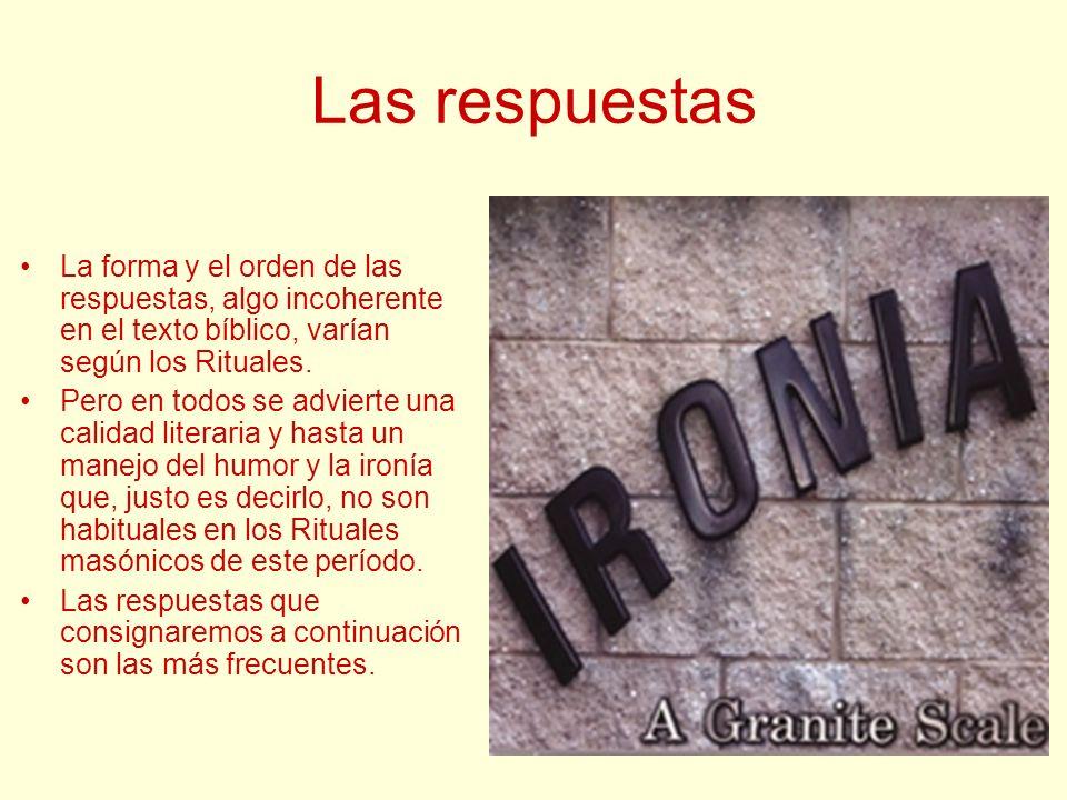 Las respuestas La forma y el orden de las respuestas, algo incoherente en el texto bíblico, varían según los Rituales.