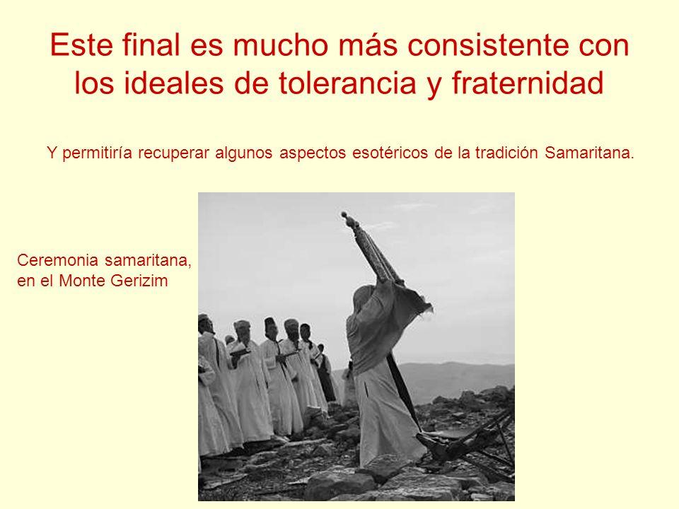 Este final es mucho más consistente con los ideales de tolerancia y fraternidad