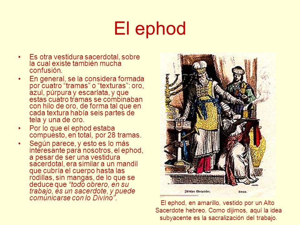 El ephod Es otra vestidura sacerdotal, sobre la cual existe también mucha confusión.