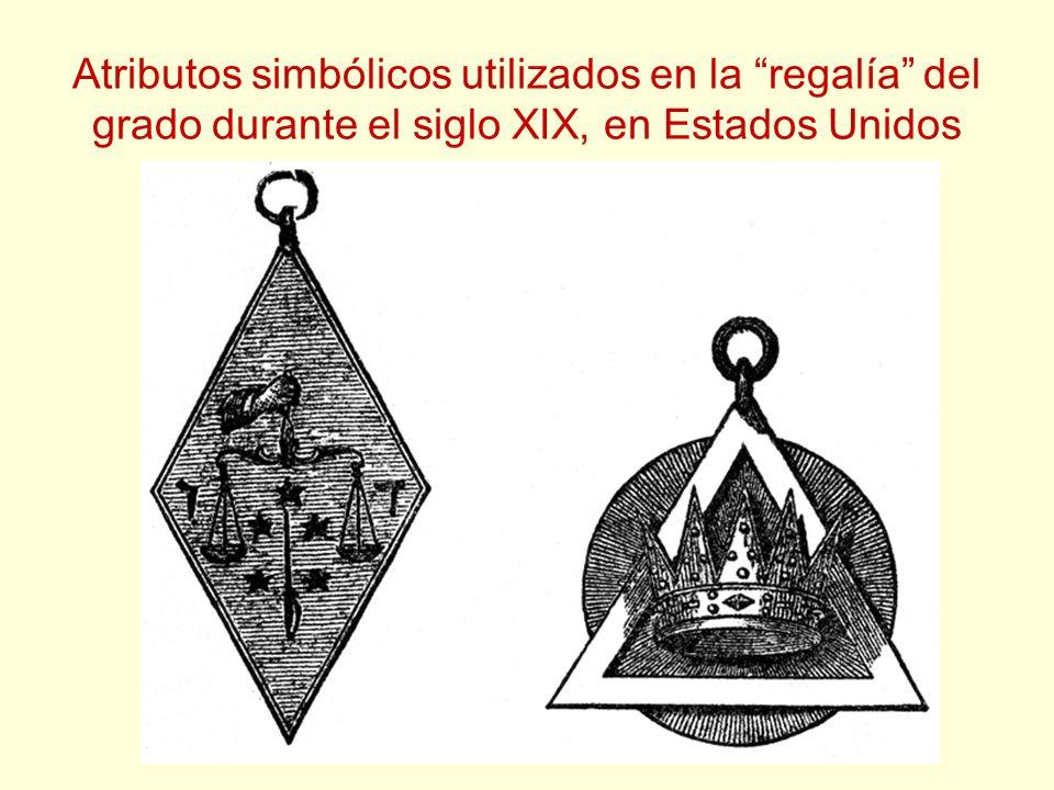 Atributos simbólicos utilizados en la regalía del grado durante el siglo XIX, en Estados Unidos