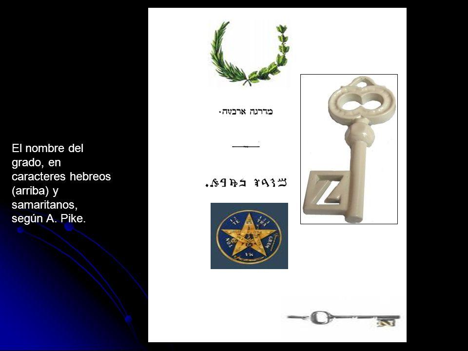 El nombre del grado, en caracteres hebreos (arriba) y samaritanos, según A. Pike.