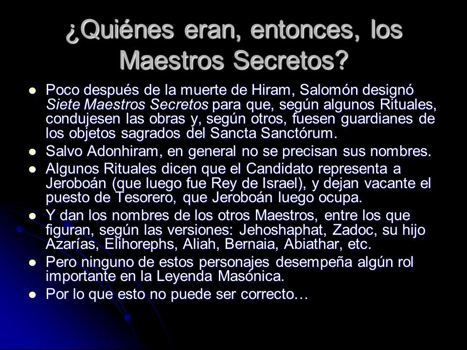 ¿Quiénes eran, entonces, los Maestros Secretos