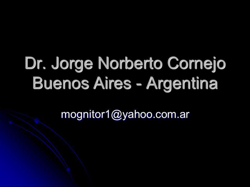 Dr. Jorge Norberto Cornejo Buenos Aires - Argentina