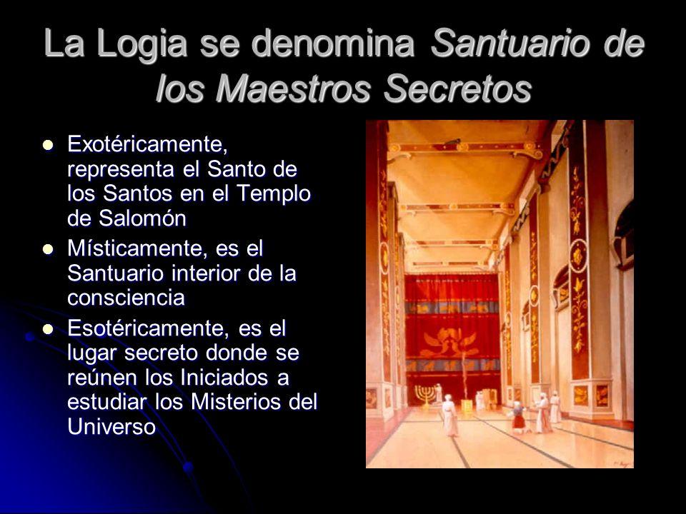 La Logia se denomina Santuario de los Maestros Secretos