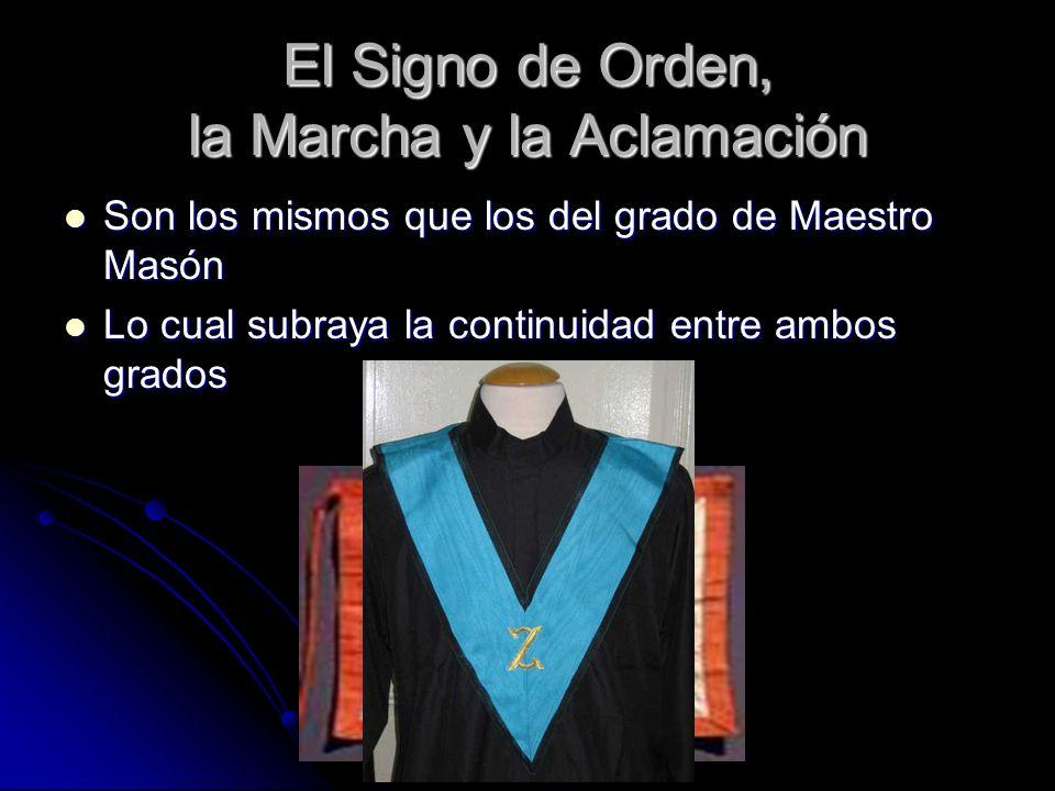 El Signo de Orden, la Marcha y la Aclamación