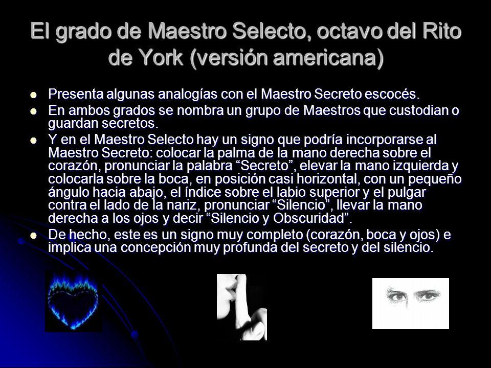 El grado de Maestro Selecto, octavo del Rito de York (versión americana)