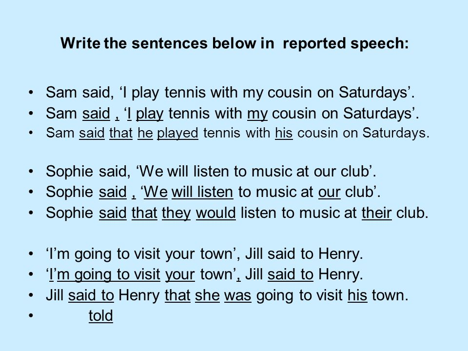 Write the sentences below in reported speech: