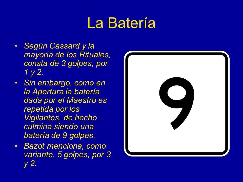 La BateríaSegún Cassard y la mayoría de los Rituales, consta de 3 golpes, por 1 y 2.