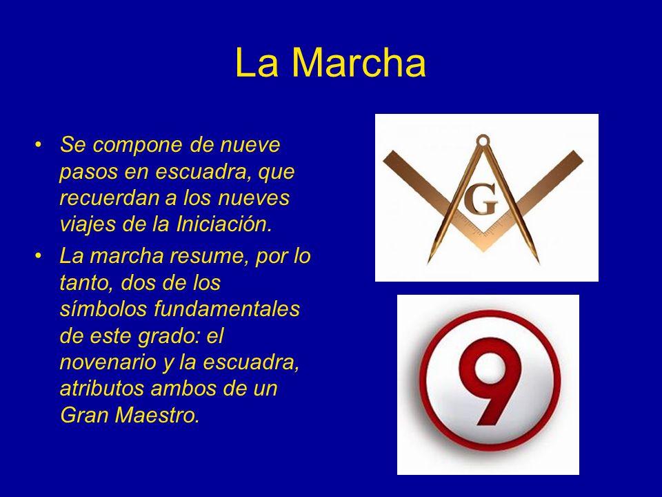 La Marcha Se compone de nueve pasos en escuadra, que recuerdan a los nueves viajes de la Iniciación.