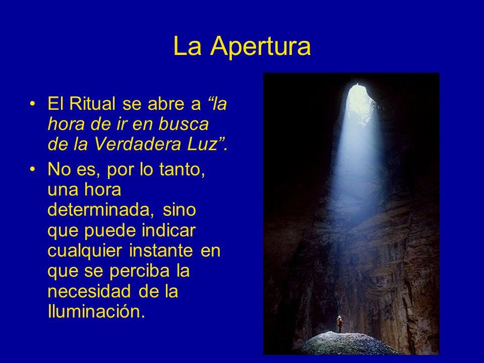 La AperturaEl Ritual se abre a la hora de ir en busca de la Verdadera Luz .