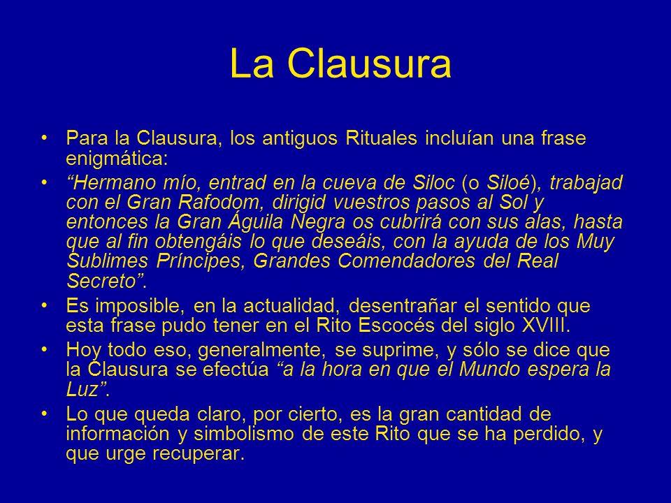 La ClausuraPara la Clausura, los antiguos Rituales incluían una frase enigmática: