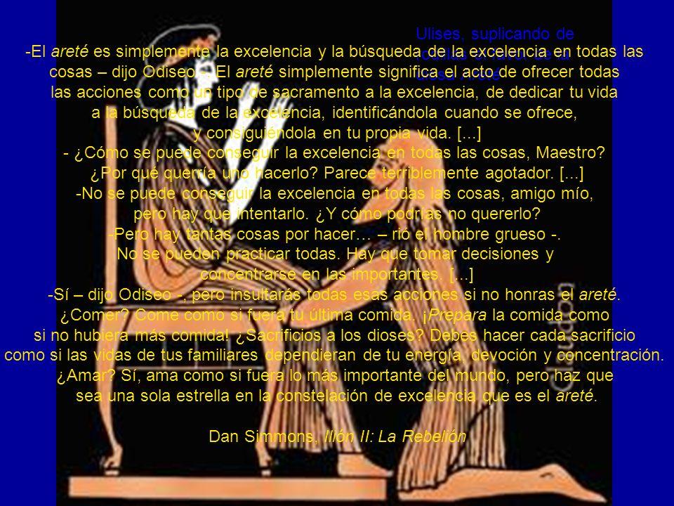 Areté Ulises, suplicando de rodillas el favor de la