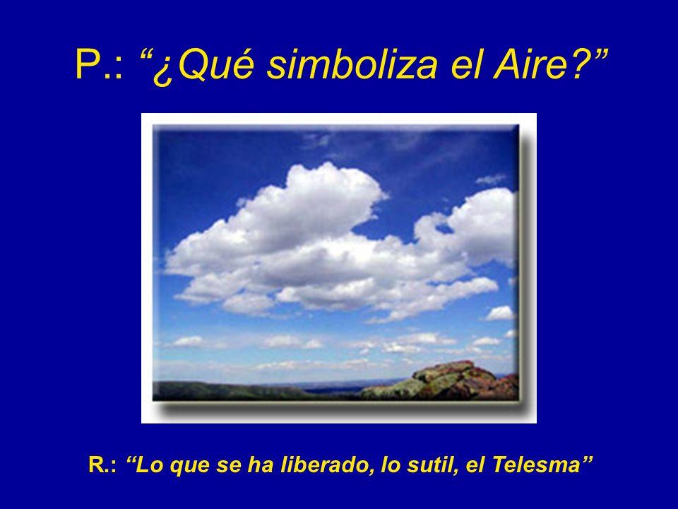 P.: ¿Qué simboliza el Aire