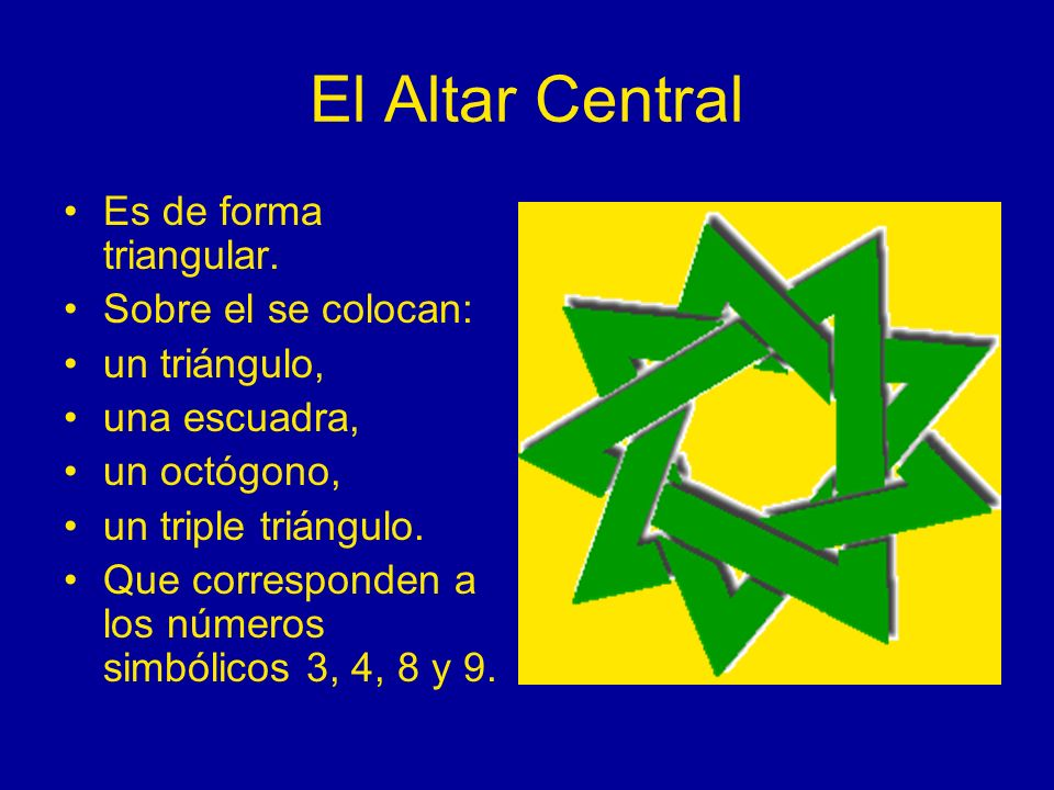 El Altar Central Es de forma triangular. Sobre el se colocan: